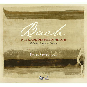 Bach: Nun komm, der Heiden Heiland (Préludes, Fugues & Chorals)