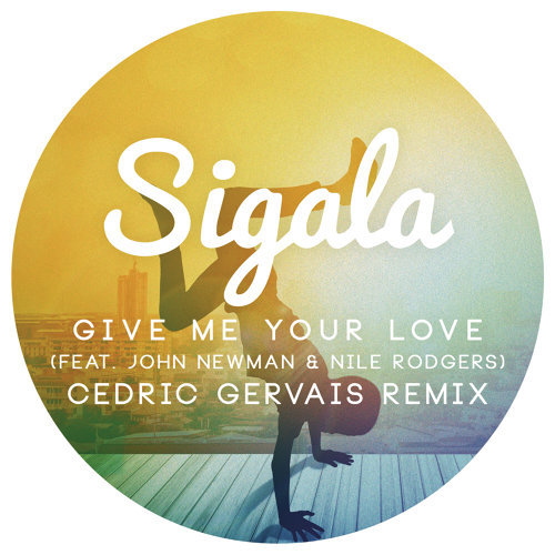 Give Me Your Love - Cedric Gervais Remix Radio Edit