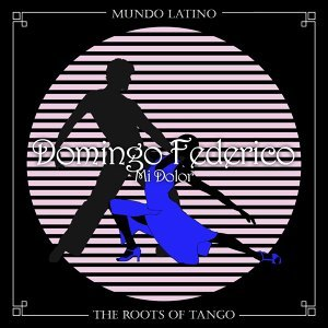 The Roots of Tango - Mi Dolor