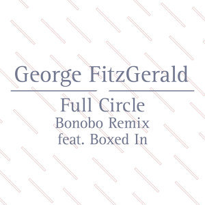 Full Circle - Bonobo Remix