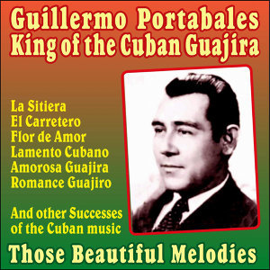 King of the Cuban Guajira-Those Beautiful Melodies