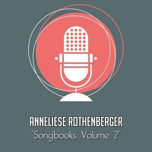 The Anneliese Rothenberger Songbooks, Vol. 2 - Rare recordings