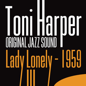 Original Jazz Sound: Lady Lonely - 1959