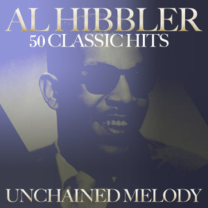 Unchained Melody - 50 Greatest Hits