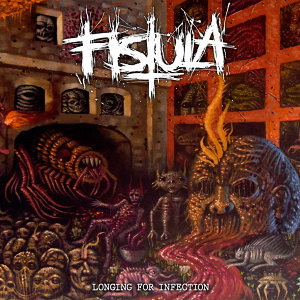 Fistula - Longing for Infection