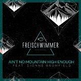 Ain't No Mountain High Enough (feat. Dionne Bromfiel)