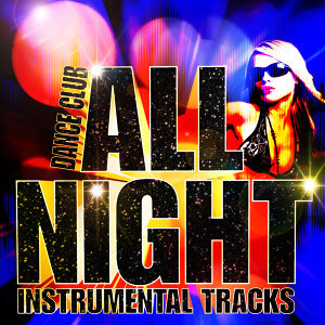 Dance Club All Night Instrumental Tracks