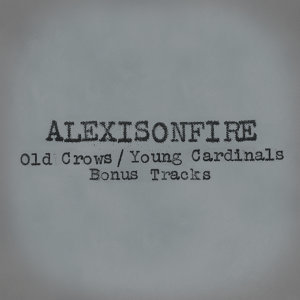 Old Crows / Young Cardinals - Bonus Tracks