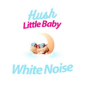 Hush Little Baby: White Noise