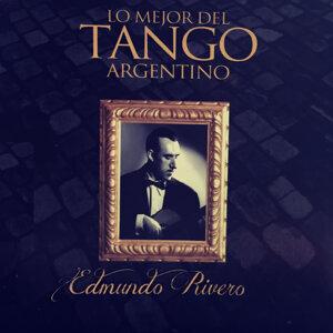 Edmundo Rivero: Lo Mejor del Tango Argentino