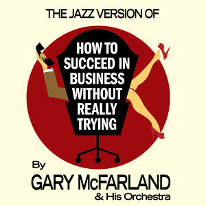 "The Jazz Version Of ""How to Succeed in Business Without Really Trying"" (Bonus Track Version)"