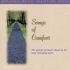 Hosanna! Music Scripture Songs: Songs of Comfort