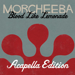 Blood Like Lemonade - Acapella Version