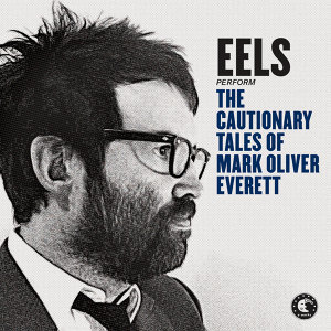 The Cautionary Tales Of Mark Oliver Everett - Deluxe Version