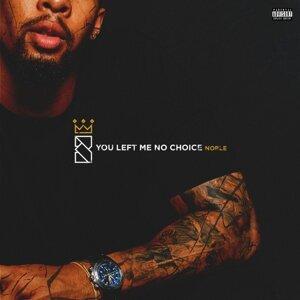 You Left Me No Choice