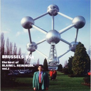 Brussels/USA: The Best of Blaine L. Reininger, Vol. 1