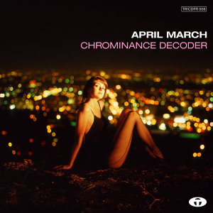 Chrominance Decoder (Bonus Track Version)