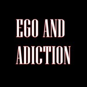 Ego and Adiction