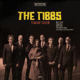 """The TIBBS""""Takin' Over"""""""
