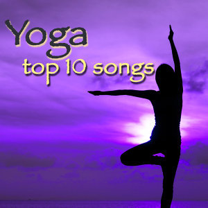 Yoga Top 10 Songs – Top Songs for Meditation, Relax, Asanas, Yoga Poses and Breathing