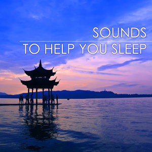 Sounds to Help you Sleep - Relaxation Meditation Sleep Music for Quiet Moments