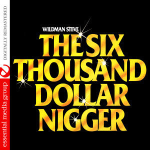 The Six Thousand Dollar Nigger (Digitally Remastered)