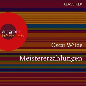 Meistererzählungen - Ungekürzte Lesung