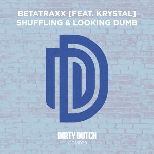 Shuffling & Looking Dumb (feat. Krystal)