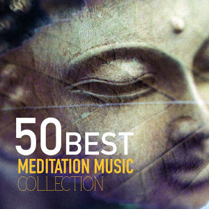 50 Best Meditation Songs Collection - Oasis of Deep Relaxation, Zen Music Garden