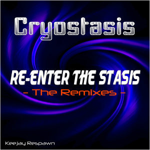 Re-Enter the Stasis (The Remixes)