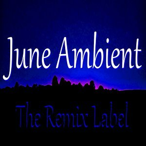 June Ambient (Inspirational Organic Chillout Relaxing Lounge Background Light Music Album Soundtrack)