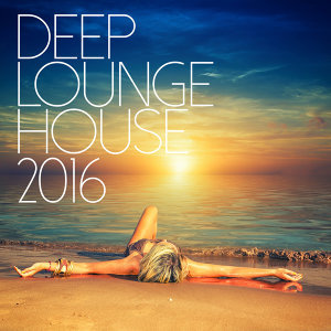 Deep Lounge House 2016