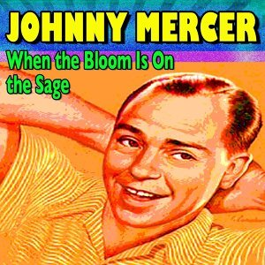 When the Bloom Is On the Sage - 16 famous Hits and Songs