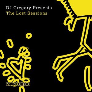 DJ Gregory Presents the Lost Sessions