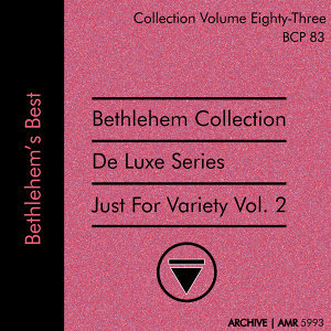 Deluxe Series Volume 83 (Bethlehem Collection): Just for Variety, Volume 2