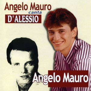 Angelo Mauro canta D'Alessio