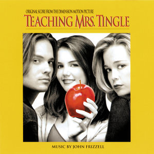 Teaching Mrs. Tingle - Original Score From The Dimension Motion Picture