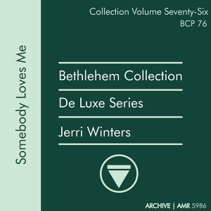 Deluxe Series Volume 76 (Bethlehem Collection): Somebody Loves Me