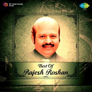 Best of Rajesh Roshan