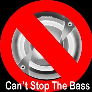 Cant Stop The Bass