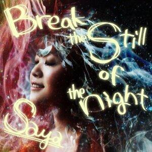 Break the still of the night (Break the still of the night)