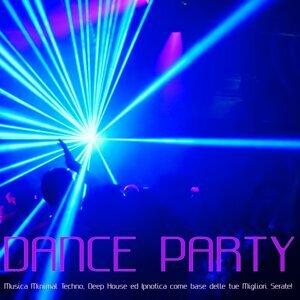 Dance Party: Mix di Musica Minimal Techno, Deep House ed Ipnotica come base delle tue Migliori Serate
