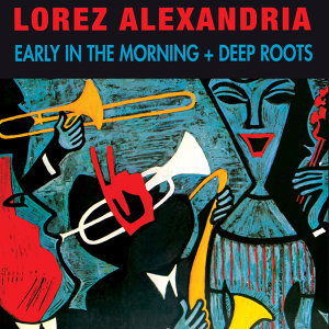 Early in the Morning + Deep Roots (Bonus Track Version)