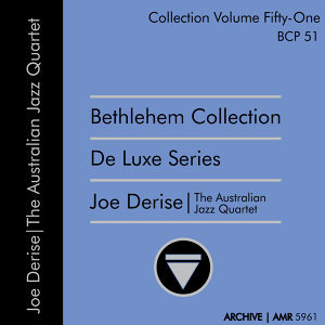 Deluxe Series Volume 51 (Bethlehem Collection): Joe Derise and the Australian Jazz Quartet