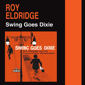 Swing Goes Dixie (Bonus Track Version)