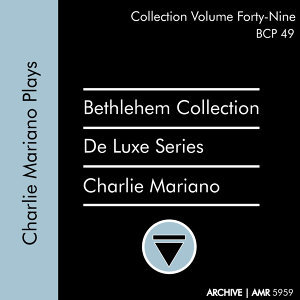 Deluxe Series Volume 49 (Bethlehem Collection): Charlie Mariano Plays