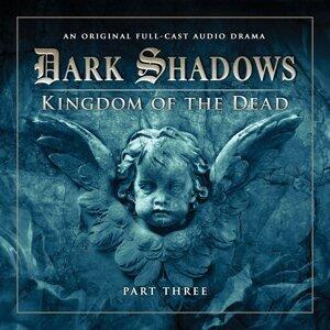 Series 2: Kingdom of the Dead, Pt. 3 - Audiodrama Unabridged