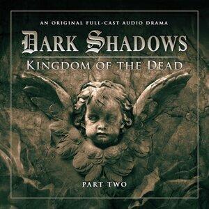 Series 2: Kingdom of the Dead, Pt. 2 - Audiodrama Unabridged