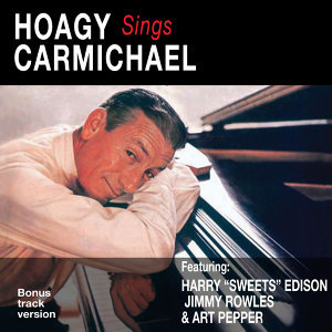 Hoagy Sings Carmichael (Bonus Track Version)