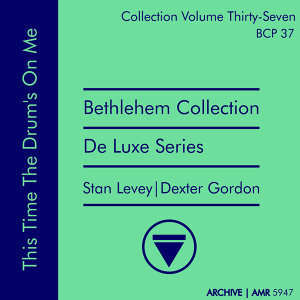 Deluxe Series Volume 37 (Bethlehem Collection): This Time the Drum's on Me